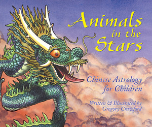 Animals in the Stars: Chinese Astrology for Children - ISBN: 9781591430001