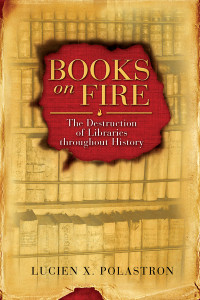 Books on Fire: The Destruction of Libraries throughout History - ISBN: 9781594771675