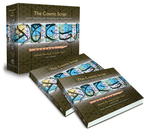 The Cosmic Script: Sacred Geometry and the Science of Arabic Penmanship - ISBN: 9781620553961