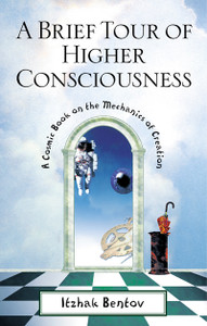 A Brief Tour of Higher Consciousness: A Cosmic Book on the Mechanics of Creation - ISBN: 9780892818143