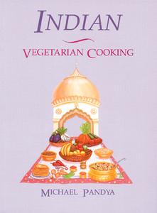 Indian Vegetarian Cooking:  - ISBN: 9780892813421