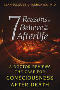 7 Reasons to Believe in the Afterlife: A Doctor Reviews the Case for Consciousness after Death - ISBN: 9781620553800