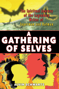 A Gathering of Selves: The Spiritual Journey of the Legendary Writer of Superman and Batman - ISBN: 9781594771095