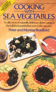 Cooking with Sea Vegetables:  - ISBN: 9780892812837