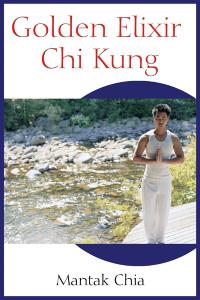 Golden Elixir Chi Kung:  - ISBN: 9781594770265