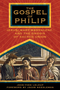 The Gospel of Philip: Jesus, Mary Magdalene, and the Gnosis of Sacred Union - ISBN: 9781594770227
