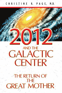 2012 and the Galactic Center: The Return of the Great Mother - ISBN: 9781591430865