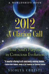 2012: A Clarion Call: Your Soul's Purpose in Conscious Evolution - ISBN: 9781591431299