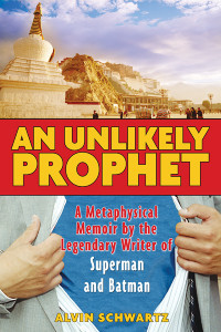 An Unlikely Prophet: A Metaphysical Memoir by the Legendary Writer of Superman and Batman - ISBN: 9781594771088