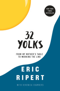 32 Yolks: From My Mother's Table to Working the Line - ISBN: 9780812992984