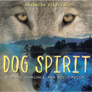 Dog Spirit: Hounds, Howlings, and Hocus-Pocus - ISBN: 9780892818068