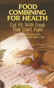 Food Combining for Health: Get Fit with Foods that Don't Fight - ISBN: 9780892813483