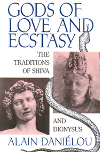 Gods of Love and Ecstasy: The Traditions of Shiva and Dionysus - ISBN: 9780892813742
