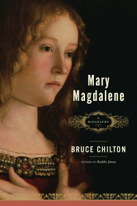 Mary Magdalene: A Biography - ISBN: 9780385513180