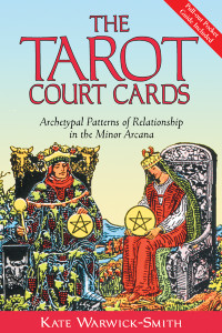 The Tarot Court Cards: Archetypal Patterns of Relationship in the Minor Arcana - ISBN: 9780892810925