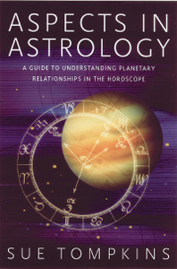 Aspects in Astrology: A Guide to Understanding Planetary Relationships in the Horoscope - ISBN: 9780892819652