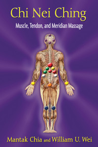 Chi Nei Ching: Muscle, Tendon, and Meridian Massage - ISBN: 9781620550861