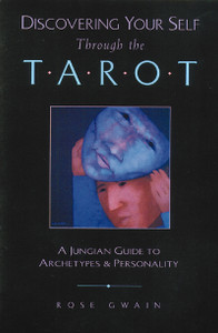 Discovering Your Self Through the Tarot: A Jungian Guide to Archetypes and Personality - ISBN: 9780892814121