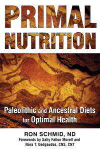 Primal Nutrition: Paleolithic and Ancestral Diets for Optimal Health - ISBN: 9781620555194