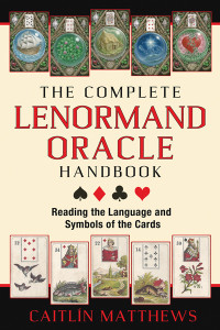 The Complete Lenormand Oracle Handbook: Reading the Language and Symbols of the Cards - ISBN: 9781620553251