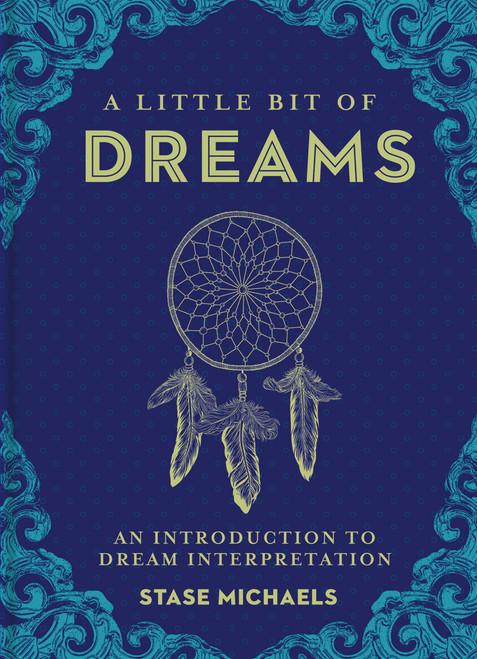 A Little Bit of Dreams: An Introduction to Dream Interpretation - ISBN: 9781454913016