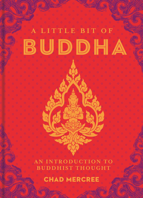 A Little Bit of Buddha: An Introduction to Buddhist Thought - ISBN: 9781454913023