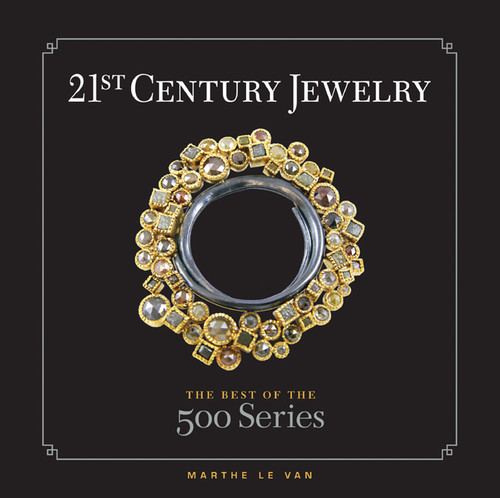 21st Century Jewelry: The Best of the 500 Series - ISBN: 9781600595219