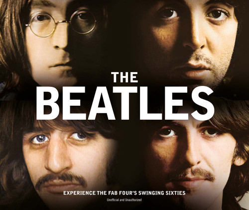 The Beatles: The Story of the Fab Four's Swinging Sixties - ISBN: 9781780976464