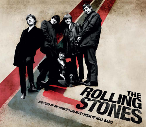 The Rolling Stones: The Story of the World's Greatest Rock 'n' Roll Band - ISBN: 9781780976471