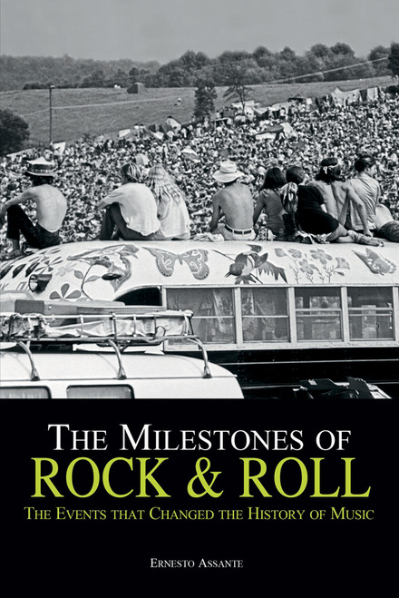 The Milestones of Rock & Roll: The Events that Changed the History of Music - ISBN: 9788854410626