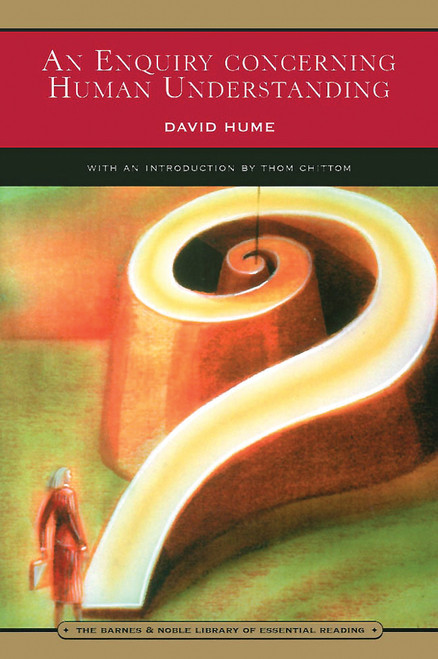 An Enquiry Concerning Human Understanding (Barnes & Noble Library of Essential Reading): and Selections from A Treatise of Human Nature - ISBN: 9780760755921