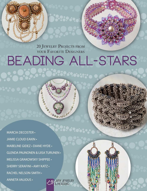 Beading All-Stars: 20 Jewelry Projects from Your Favorite Designers - ISBN: 9781454708629
