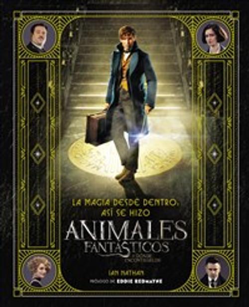 La magia desde dentro: así se hizo Animales fantásticos y dónde encontrarlos - ISBN: 9780718087135