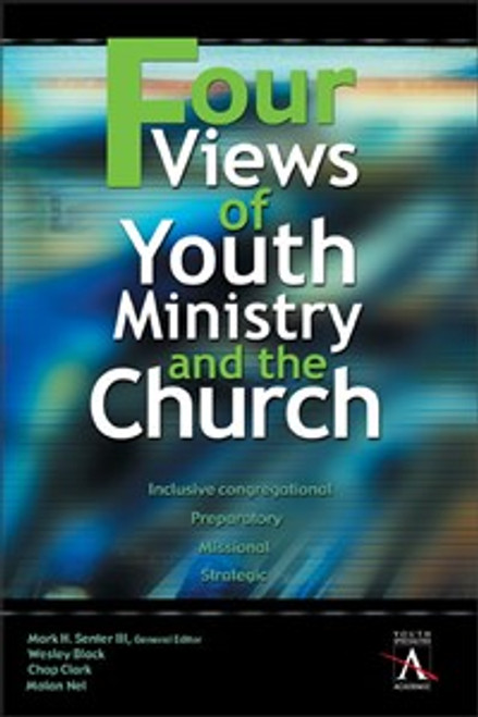 Four Views of Youth Ministry and the Church - ISBN: 9780310234050