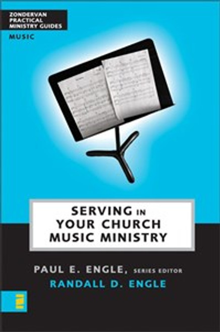 Serving in Your Church Music Ministry - ISBN: 9780310241010