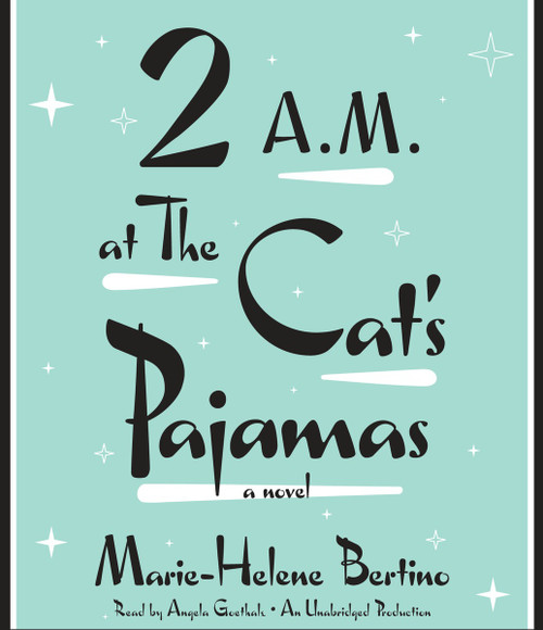 2 A.M. at The Cat's Pajamas:  (AudioBook) (CD) - ISBN: 9780804192132