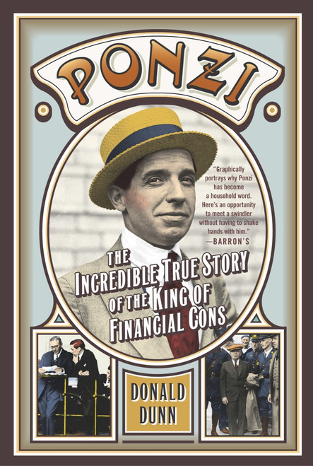 Ponzi: The Incredible True Story of the King of Financial Cons - ISBN: 9780767914994