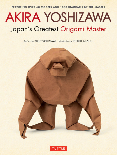Akira Yoshizawa, Japan's Greatest Origami Master: Featuring over 60 Models and 1000 Diagrams by the Master - ISBN: 9784805313930