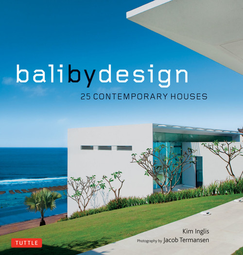 Bali By Design: 25 Contemporary Houses - ISBN: 9780804842334