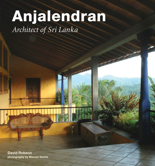 Anjalendran: Architect Of Sri Lanka - ISBN: 9780804840385
