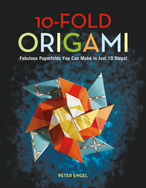 10-Fold Origami: Fabulous Paperfolds You Can Make in Just 10 Steps! [Origami Book, 26 Projects] - ISBN: 9784805310694