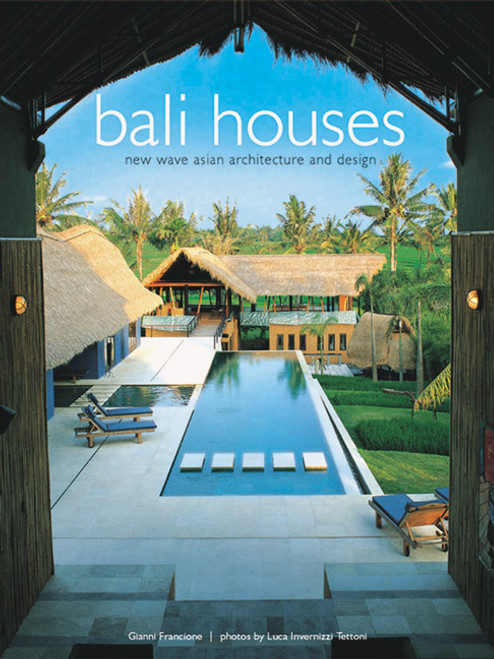 Bali Houses: New Wave Asian Architecture and Design - ISBN: 9780794600136