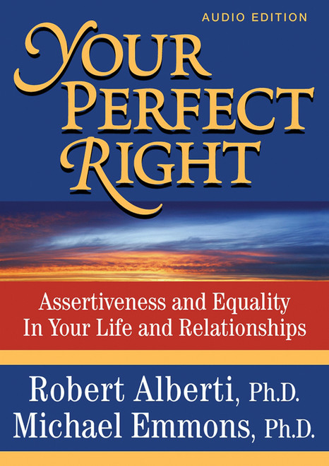 Your Perfect Right: Assertiveness and Equality in Your Life and Relationships - ISBN: 9781886230255