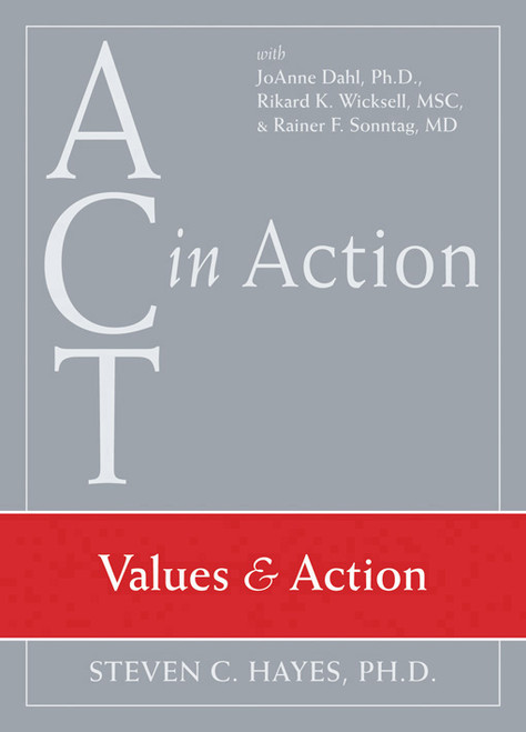 ACT in Action: Values and Action - ISBN: 9781572245310
