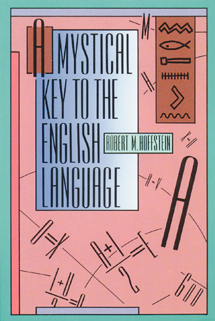 A Mystical Key to the English Language:  - ISBN: 9780892813094