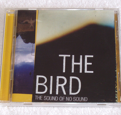 Big Beat Electronica - The Bird The Sound Of No Sound CD 2002