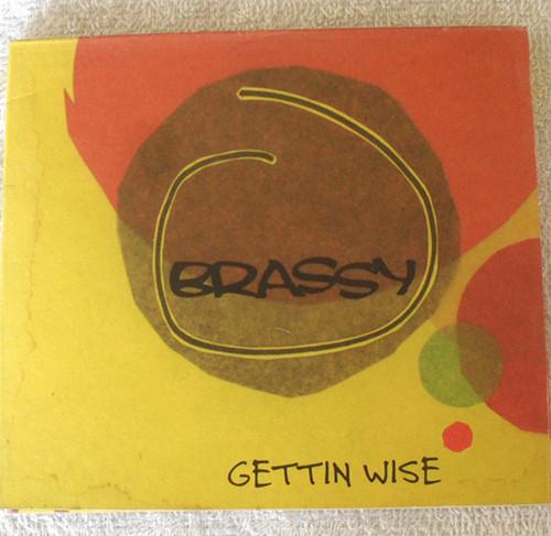 Funk Hip Hop Synth Pop - Brassy Gettin Wise CD Digipak 2003