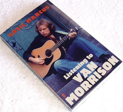 Music Book - LISTENING TO VAN MORRISON Greil Marcus 2010