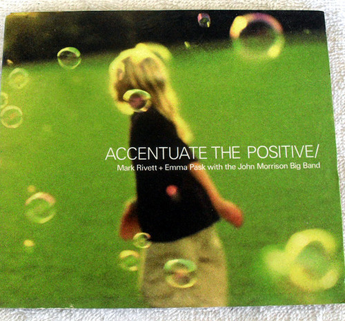 Jazz - MARK RIVETT & EMMA PASK  Accentuate The Postive CD 2003