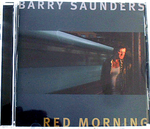 Country - BARRY SAUNDERS (Waratahs band) Red Morning CD 2002